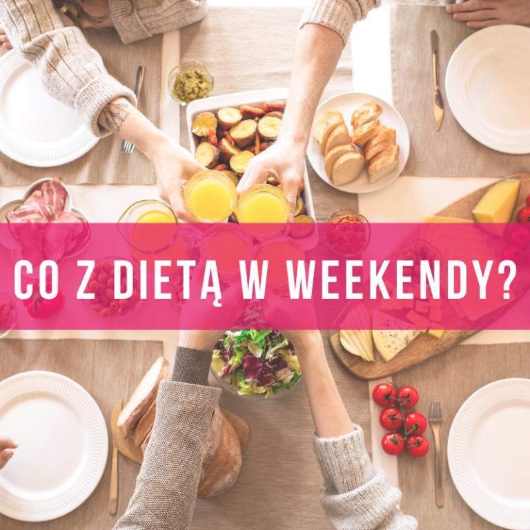 co-z-dietą-w-weekend-jak-nie-przytyć-w-weekend-co-z-imprezami-na-diecie-dieta-insulinooporność